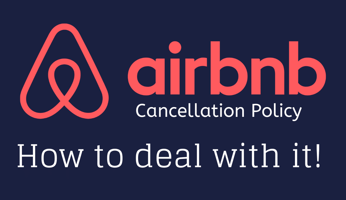 Airbnb Cancellation Policy The Noob Guide To Deal With It Effectively